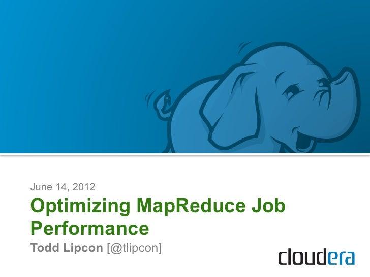 Optimizing MapReduce Job performance