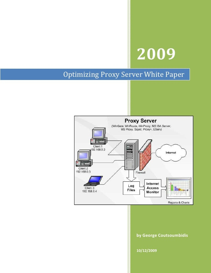 2009 Optimizing Proxy Server White Paper                          by George Coutsoumbidis                        10/12/2009