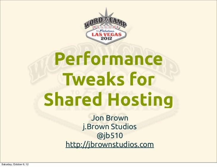 Performance                            Tweaks for                          Shared Hosting                                 ...