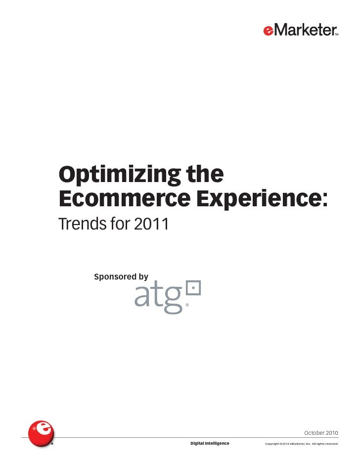 Optimizing theEcommerce Experience:Trends for 2011    Sponsored by                                                        ...