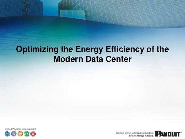 Optimizing the Energy Efficiency of the Modern Data Center