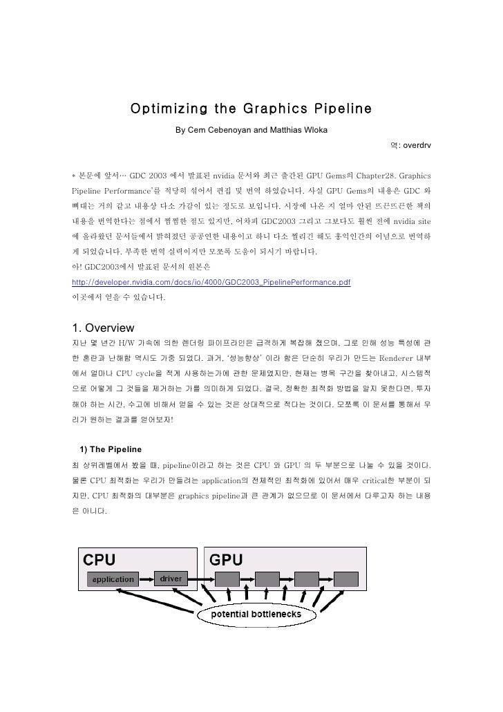 Optimizing the Graphics Pipeline                           By Cem Cebenoyan and Matthias Wloka                            ...