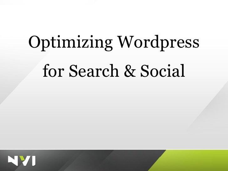 Optimizing Wordpress for Search & Social