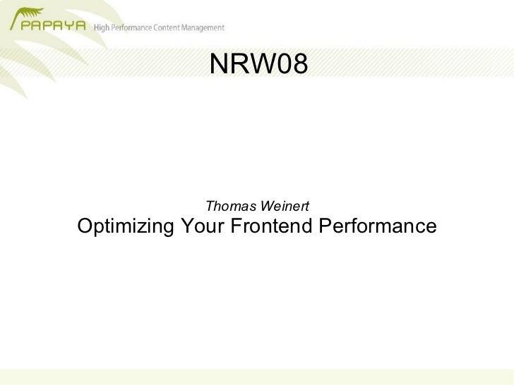NRW08                Thomas Weinert Optimizing Your Frontend Performance