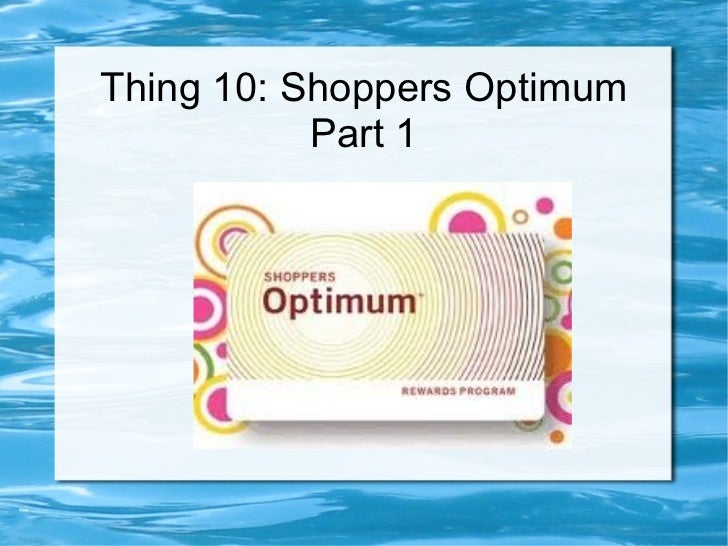 Thing 10: Reward Programs - Shoppers Optimum Part 1