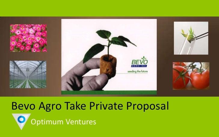 Bevo Agro Take Private Proposal   Optimum Ventures