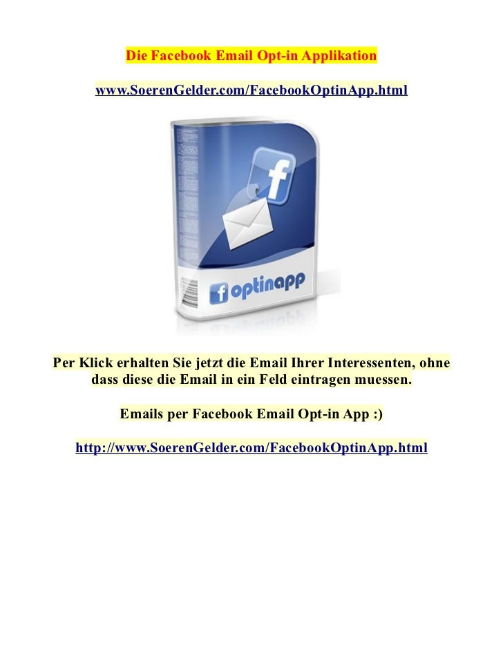 Die Facebook Email Opt-in Applikation      www.SoerenGelder.com/FacebookOptinApp.htmlPer Klick erhalten Sie jetzt die Emai...