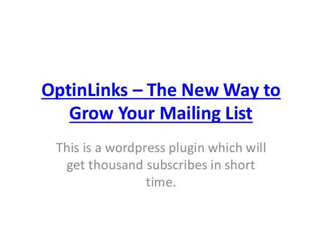 OptinLinks – The New Way to Grow Your Mailing List This is a wordpress plugin which will get thousand subscribes in short ...