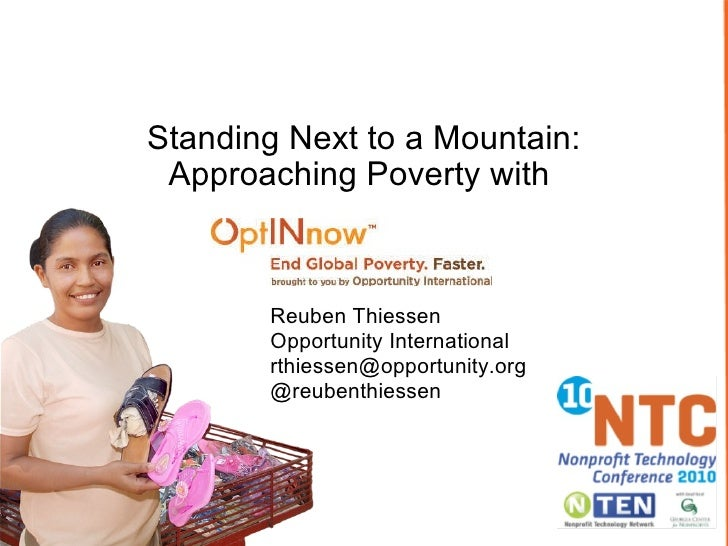Standing Next to a Mountain: Approaching Poverty with  Reuben Thiessen Opportunity International [email_address] @reubenth...