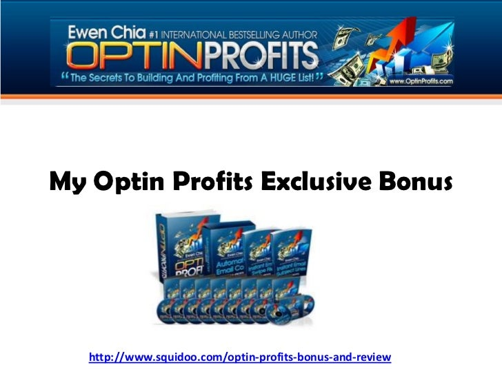 My Optin Profits Exclusive Bonus<br />http://www.squidoo.com/optin-profits-bonus-and-review<br />