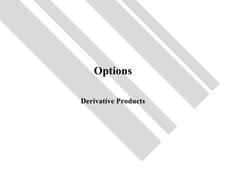 OptionsDerivative Products
