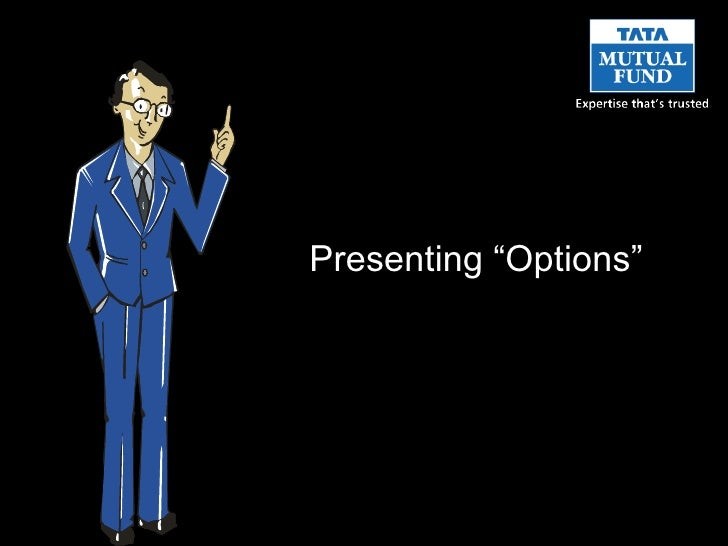 "Presenting ""Options"""