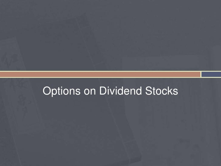 Options on Dividend Stocks