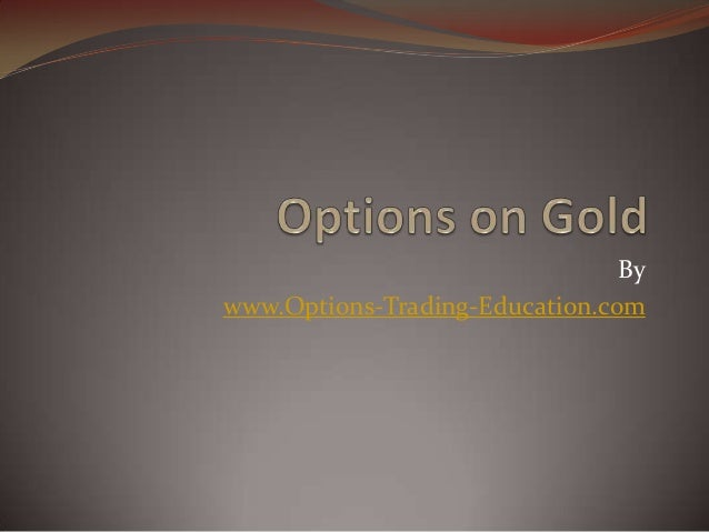Options on Gold