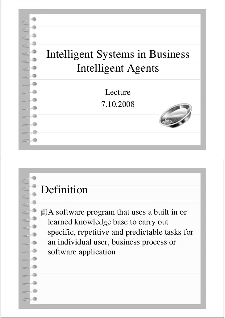 Intelligent Systems in Business          Intelligent Agents                    Lecture                  7.10.2008     Defi...