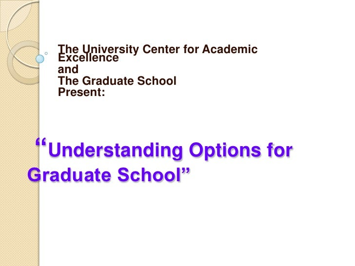 "The University Center for Academic Excellence <br />and <br />The Graduate School<br />Present: <br /> ""Understanding Opti..."