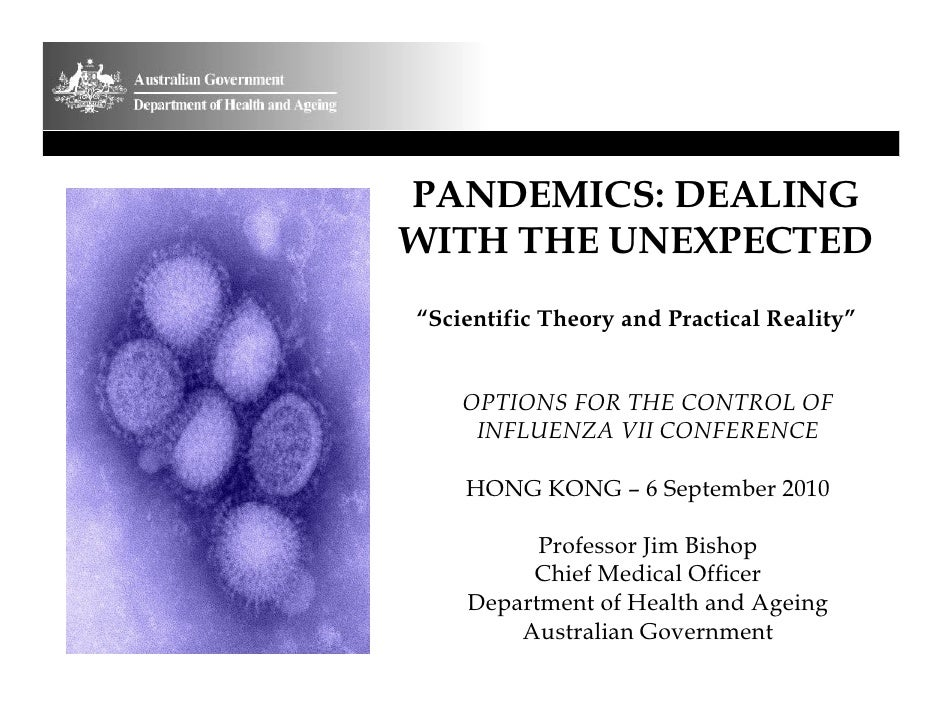 """PANDEMICS: DEALINGWITH THE UNEXPECTED""""Scientific Theory and Practical Reality""""    OPTIONS FOR THE CONTROL OF     INFLUENZA..."""