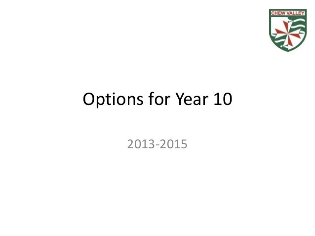 Options for Year 10     2013-2015