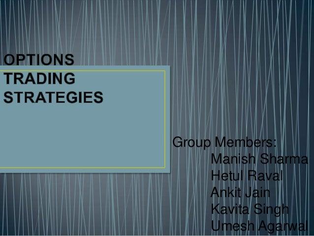 Group Members: Manish Sharma Hetul Raval Ankit Jain Kavita Singh Umesh Agarwal