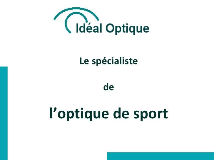 Le spécialiste de l'optique de sport