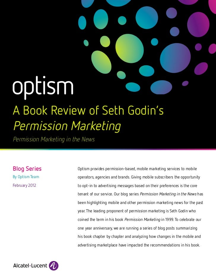 A Book Review of Seth Godin'sPermission MarketingPermission Marketing in the NewsBlog Series              Optism provides ...