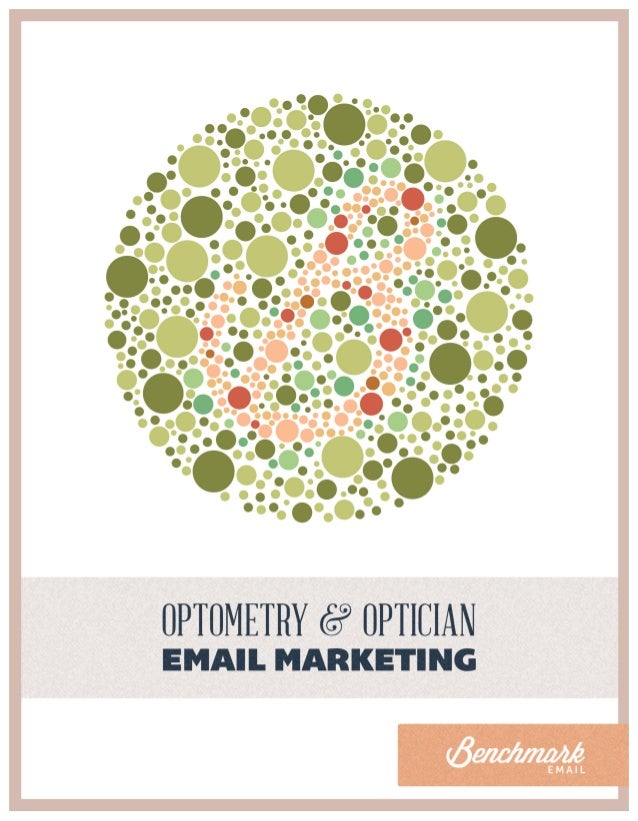 """Optometry and Optician: Focus on Your Customers with Email Marketing Foreword """"It is necessary to keep one's compass in on..."""