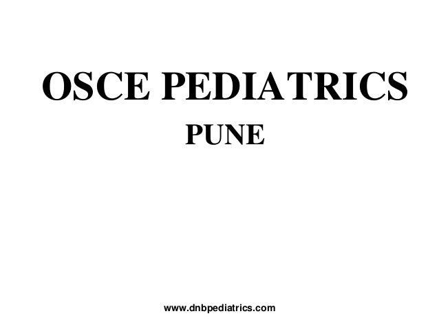 OSCE PEDIATRICS PUNE www.dnbpediatrics.com