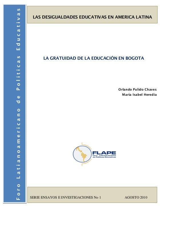 LA GRATUIDAD DE LA EDUCACIÓN EN BOGOTA  Orlando Pulido Chaves María Isabel Heredia  Educativas Foro  Latianoamericano  de ...
