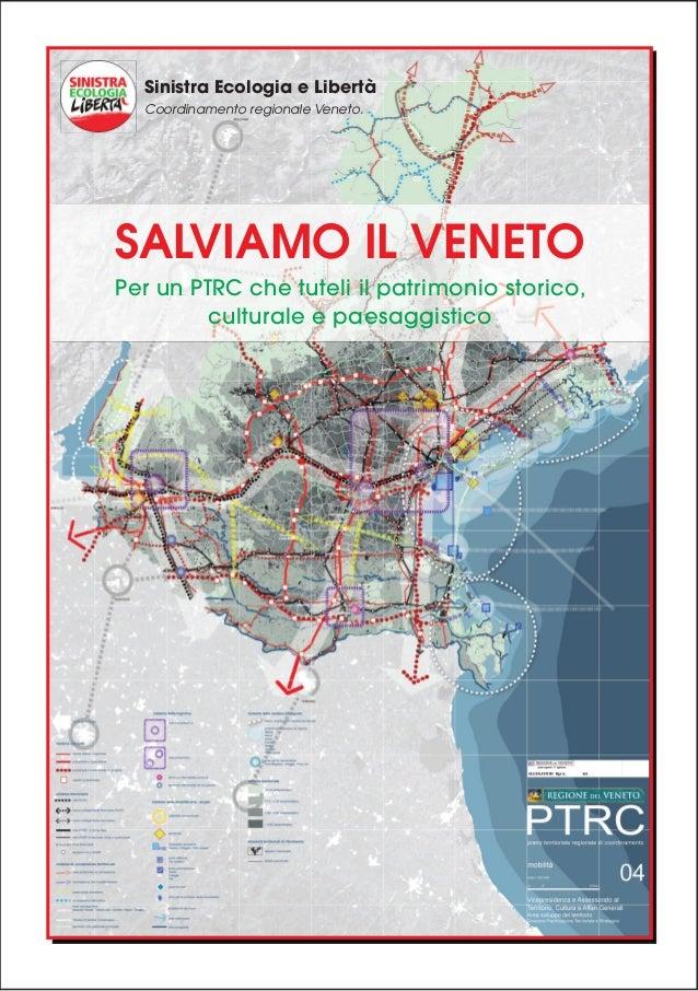 Sinistra Ecologia e Libertà Coordinamento regionale Veneto.  SALVIAMO IL VENETO Per un PTRC che tuteli il patrimonio stori...