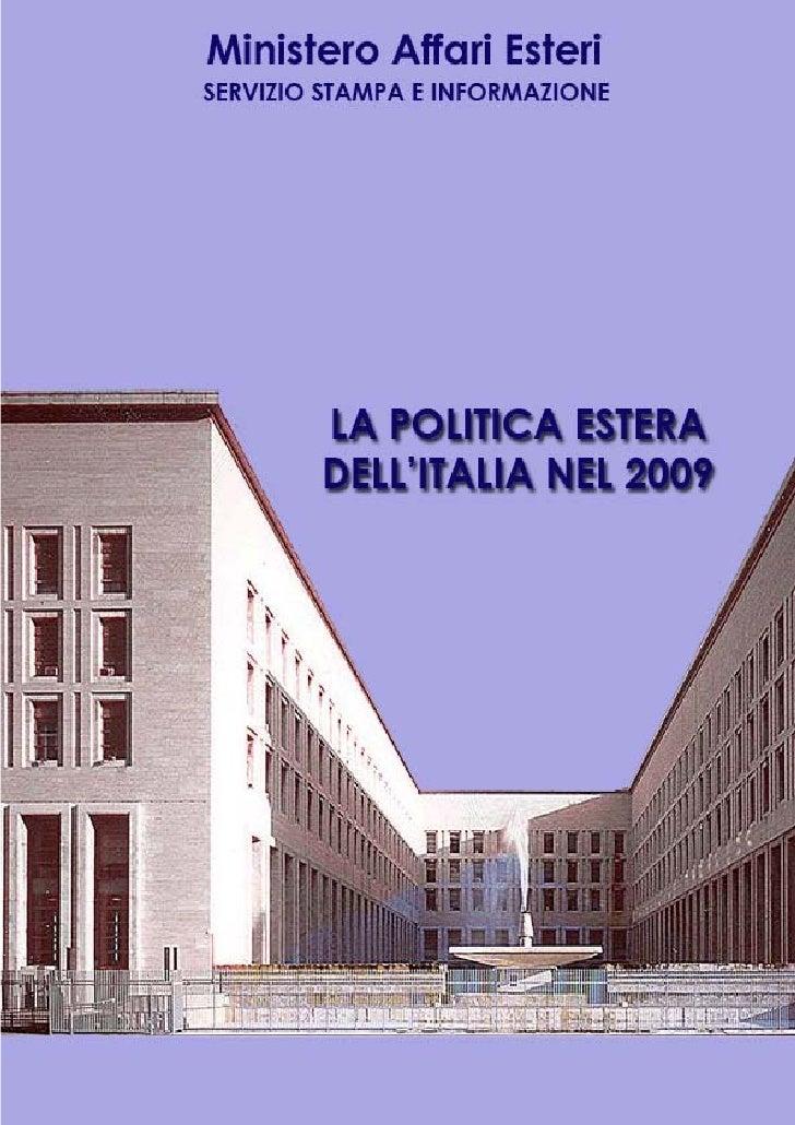 SERVIZIO STAMPA E INFORMAZIONE   LA POLITICA ESTERA DELL'ITALIA NEL 2009   1) PRESIDENZA G8 2009: L'APERTURA AD UNA NUOVA ...