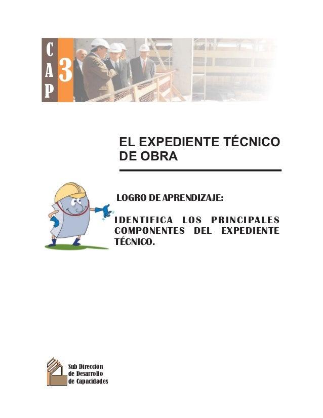 EL EXPEDIENTE TÉCNICO DE OBRA Sub Dirección de Desarrollo de Capacidades LOGRO DE APRENDIZAJE: IDENTIFICA LOS PRINCIPALES ...