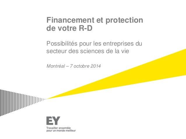 Financement et protection de votre R-D  Possibilités pour les entreprises du secteur des sciences de la vie  Montréal – 7 ...