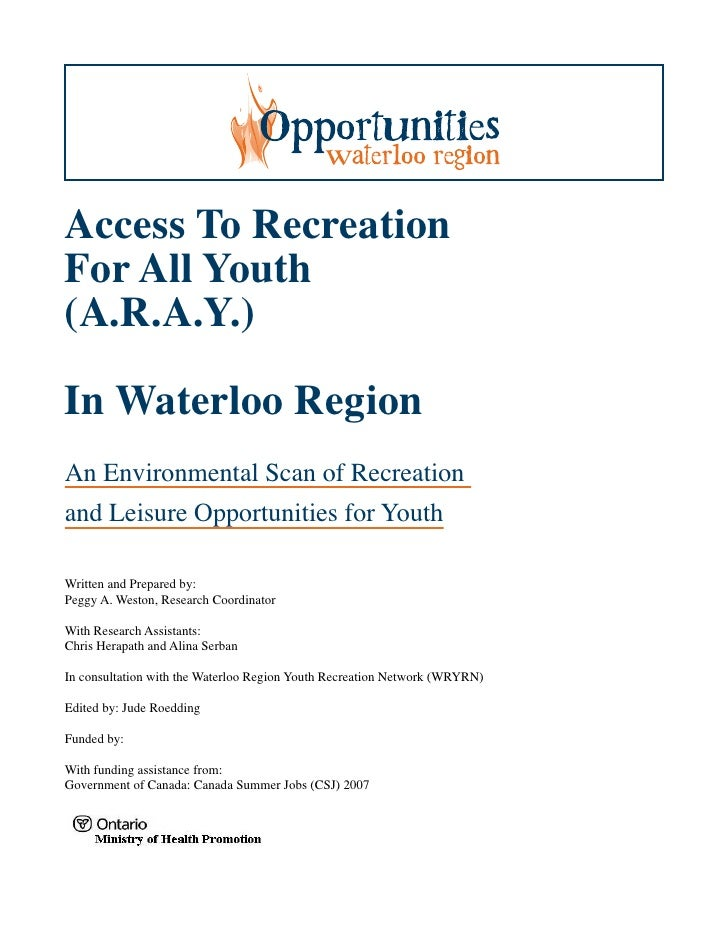 Access To Recreation For All Youth (A.R.A.Y.)  In Waterloo Region An Environmental Scan of Recreation and Leisure Opportun...