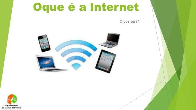 Oque é a Internet  O que será?