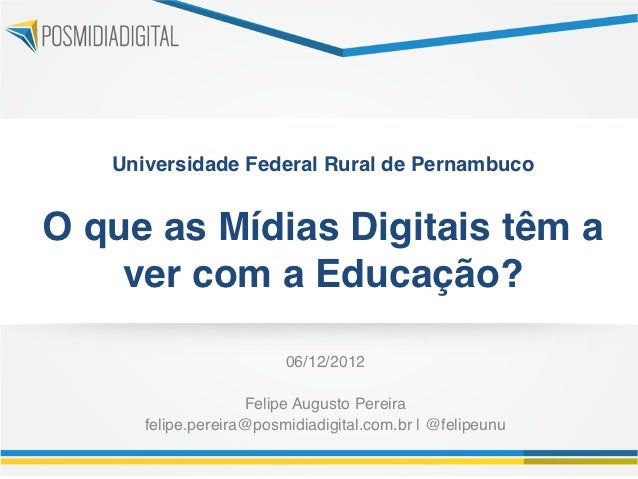 O que as Mídias Digitais têm a ver com a Educação