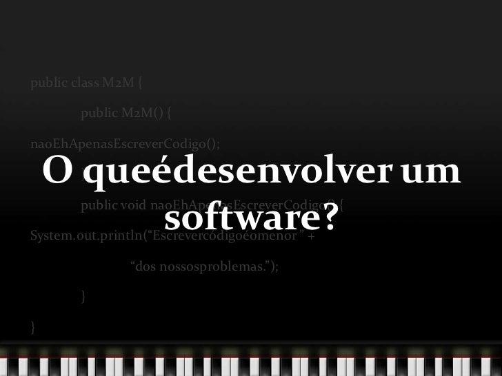 O que eh desenvolver software