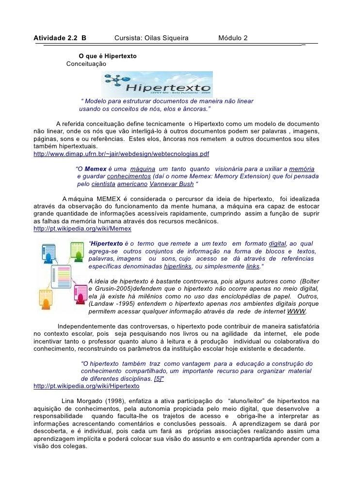 Atividade 2.2 B            Cursista: Oilas Siqueira           Módulo 2               O que é Hipertexto           Conceitu...