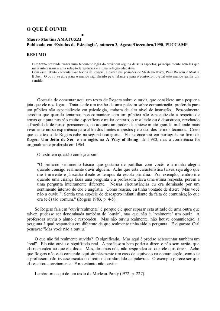 O QUE É OUVIR                           ∗Mauro Martins AMATUZZIPublicado em 'Estudos de Psicologia', número 2, Agosto/Deze...