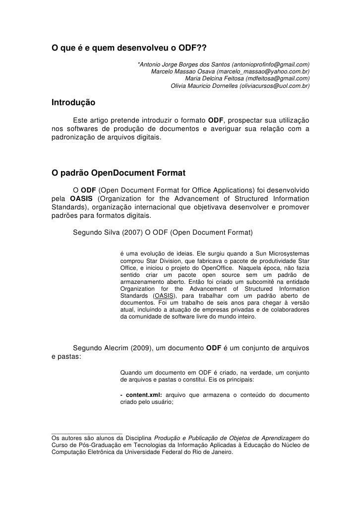 O que é e quem desenvolveu o ODF??                            *Antonio Jorge Borges dos Santos (antonioprofinfo@gmail.com)...