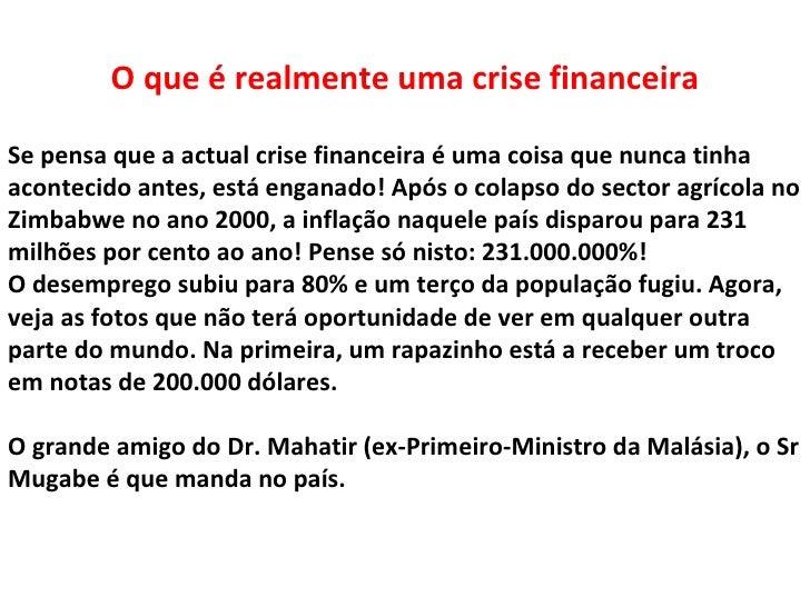 O que é realmente uma crise financeiraSe pensa que a actual crise financeira é uma coisa que nunca tinhaacontecido antes, ...