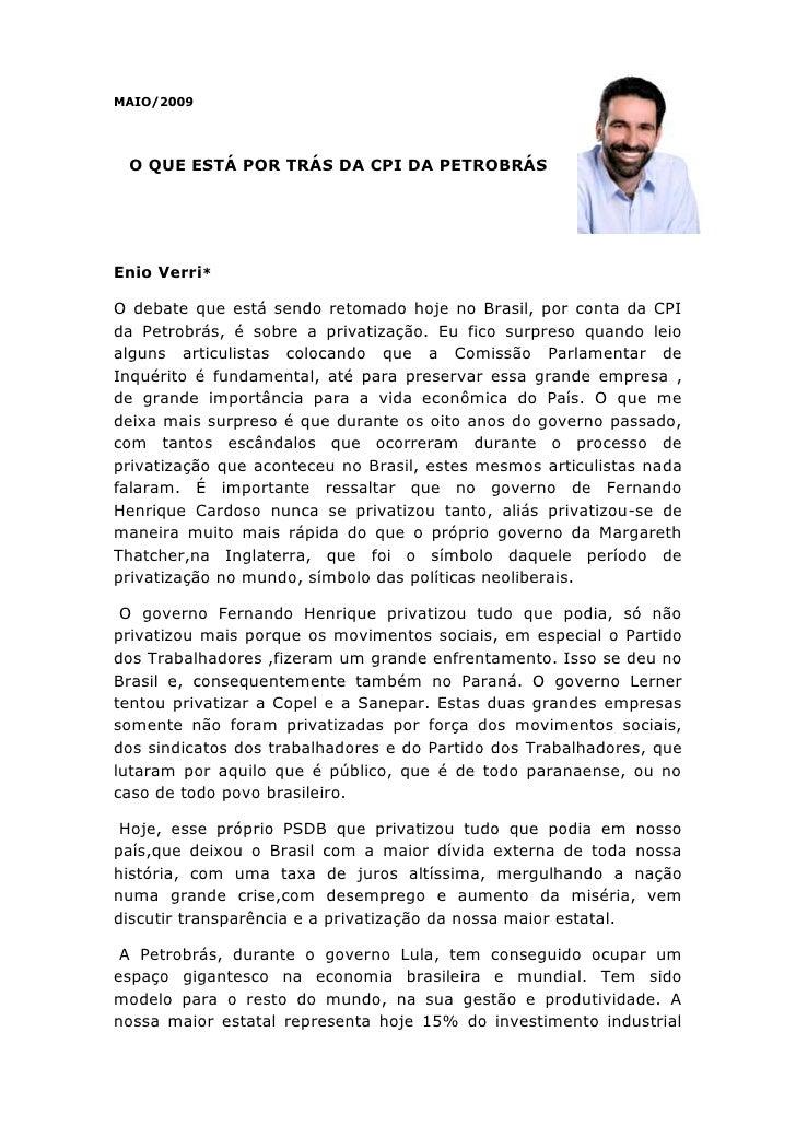 4406265-213995MAIO/2009<br />O QUE ESTÁ POR TRÁS DA CPI DA PETROBRÁS<br />Enio Verri*<br />O debate que está sendo retomad...
