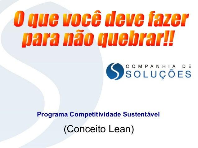 (Conceito Lean) Programa Competitividade Sustentável