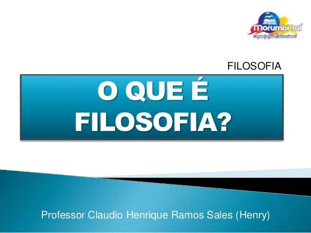 Professor Claudio Henrique Ramos Sales (Henry) FILOSOFIA
