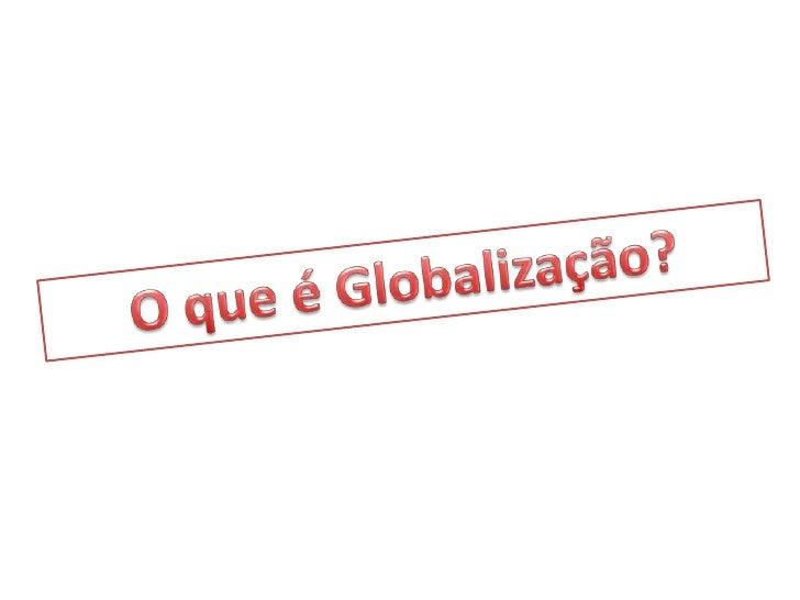 A Globalização e Mundial