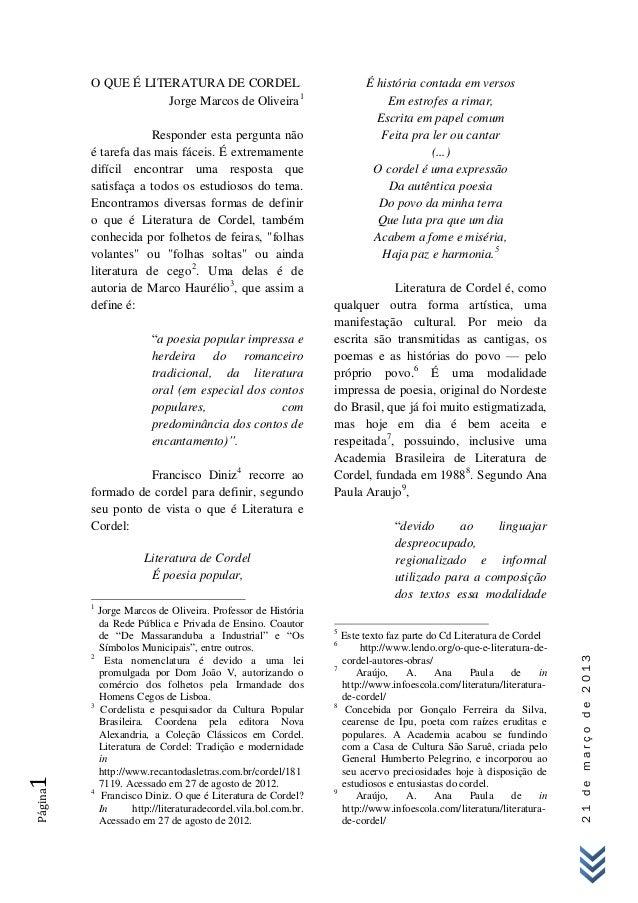 O QUE É LITERATURA DE CORDEL                                  É história contada em versos                     Jorge Marco...