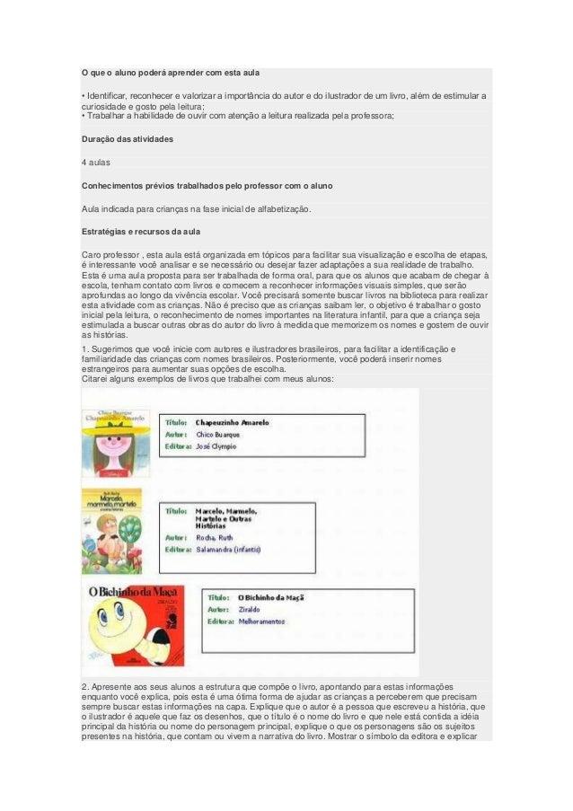 O que o aluno poderá aprender com esta aula • Identificar, reconhecer e valorizar a importância do autor e do ilustrador d...