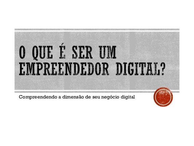 Compreendendo a dimensão de seu negócio digital