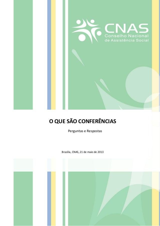 IX Conferência Nacional - Conselho Nacional de Assistência Social (CNAS) - 1/13 O QUE SÃO CONFERÊNCIAS Perguntas e Respost...