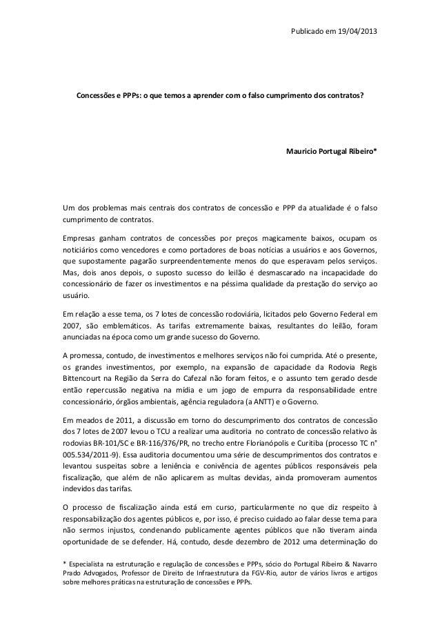 Publicado em 19/04/2013    Concessões e PPPs: o que temos a aprender com o falso cumprimento dos contratos?               ...