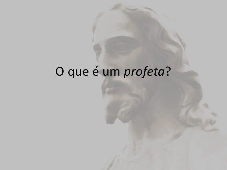 O que é um profeta?<br />